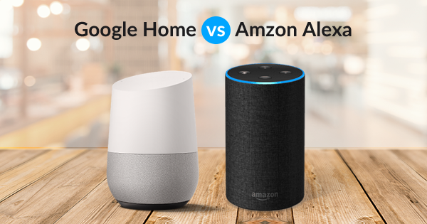 Google Home Vs Amazon Alexa