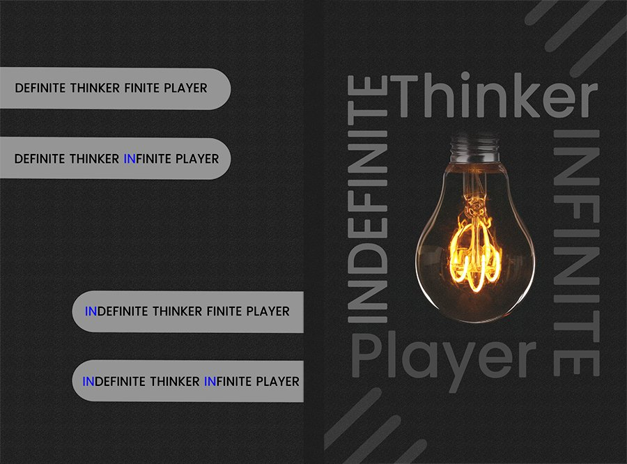 Indefinite Thinker Infinite Player